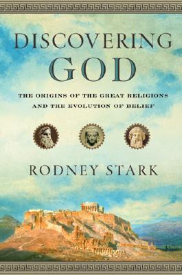 Discovering God by Rodney Stark