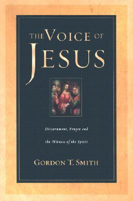 The Voice of Jesus by Gordon T. Smith