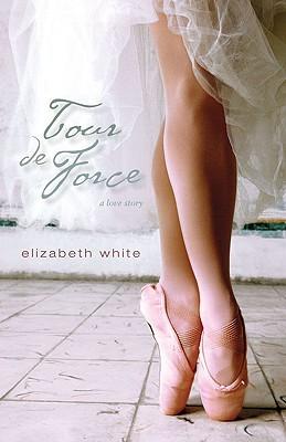 Tour de Force by Elizabeth     White
