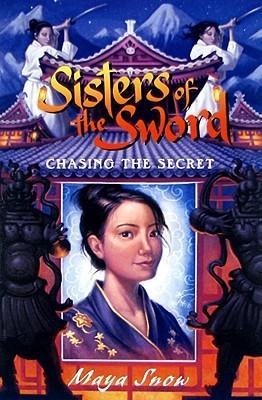 Chasing the Secret by Maya Snow