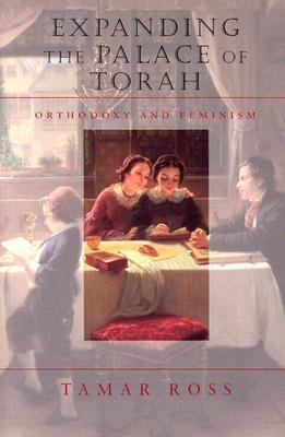 Expanding the Palace of Torah: Orthodoxy and Feminism