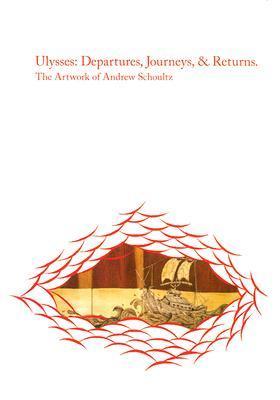 Ulysses: The Artwork of Andrew Schoultz