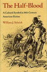 The Half-Blood: A Cultural Symbol in Nineteenth-Century American Fiction