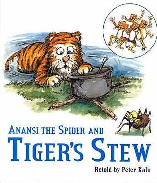 Anansi the Spider and Tiger's Stew EPUB PDF por Peter Kalu