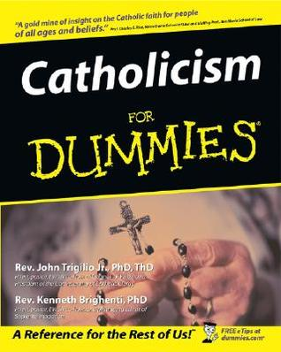Catholicism for Dummies by John Trigilio Jr.