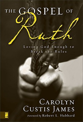 The Gospel of Ruth by Carolyn Custis James