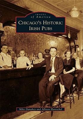 Chicago's Historic Irish Pubs (Images of America: Illinois)
