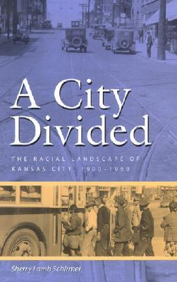 a-city-divided-the-racial-landscape-of-kansas-city-1900-1960