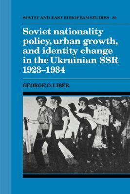 Soviet Nationality Policy, Urban Growth, and Identity Change in the Ukrainian SSR 1923-1934