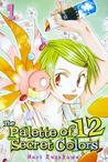 The Palette of 12 Secret Colors, Volume 1 (Palette of 12 Secret Colors, #1)