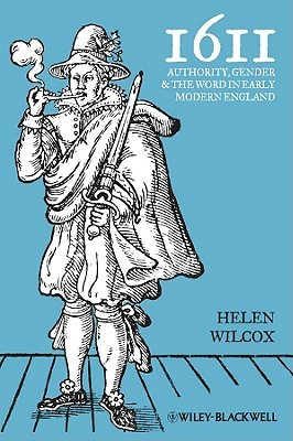 1611: Authority, Gender and the Word in Early Modern England