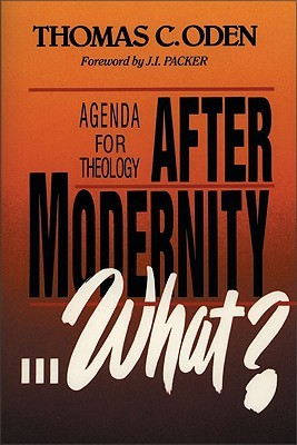 After Modernity . . . What?: Agenda for Theology