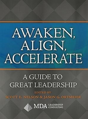Awaken, Align, Accelerate by Scott E. Nelson