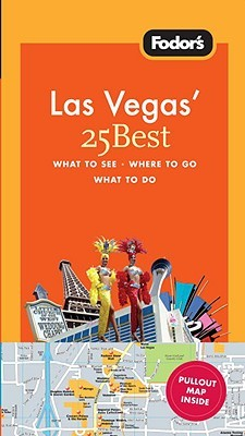Fodor's Las Vegas' 25 Best, 3rd Edition by Fodor's Travel Publications...