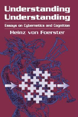 Understanding Understanding by Heinz von Foerster