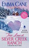 True Love at Silver Creek Ranch (Valentine Valley, #2)