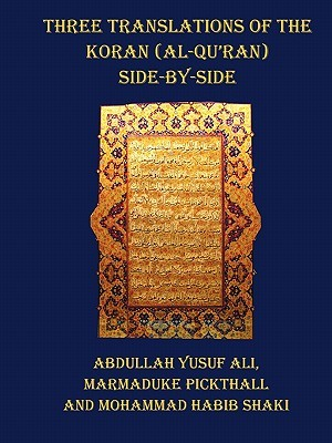Three Translations of the Koran (Al-Qur'an) - Side by Side with Each Verse Not Split Across Pages