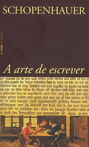 A Arte de Escrever by Arthur Schopenhauer