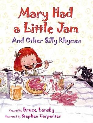 Mary Had A Little Jam by Bruce Lansky