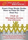 Itil V3 Malc Managing Across the Lifecycle Certification Exam Preparation Course in a Book for Passing the Itil V3 Managing Across the Lifecycle Exam - The How to Pass on Your First Try Certification Study Guide