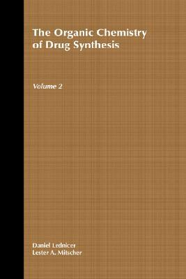The Organic Chemistry of Drug Synthesis, vol. 2