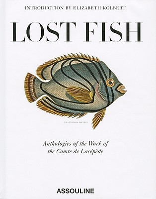 Lost Fish: Anthologies of the Work of the Comte De Lacepede