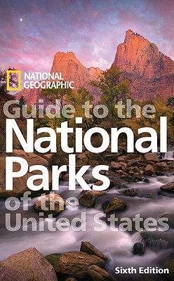 National Geographic Guide to the National Parks of the United... by National Geographic Society