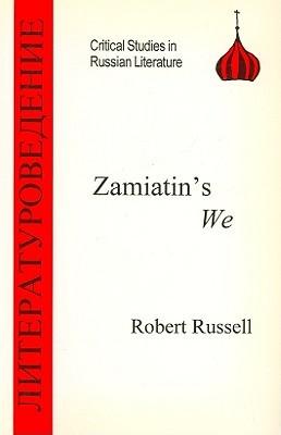 Zamiatin's We (Critical Studies in Russian Literature)