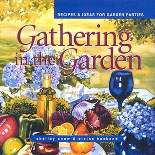 Gathering in the Garden: Recipes & Ideas for Garden Parties