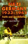 Nazi Germany 1933-1945: Faith and Annihilation