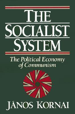 the-socialist-system-the-political-economy-of-communism