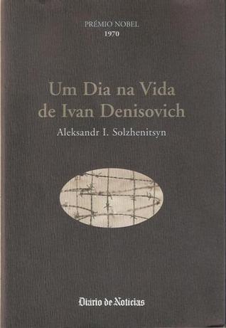 Um Dia na Vida de Ivan Denisovich by Aleksandr Solzhenitsyn