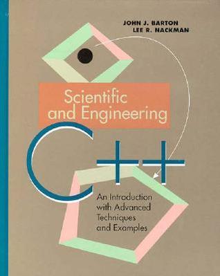 Scientific and Engineering C++ by John J. Barton