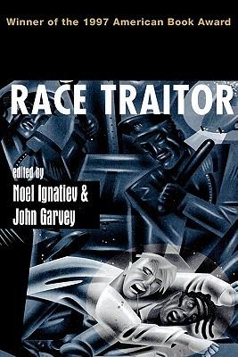 Race Traitor by Noel Ignatiev