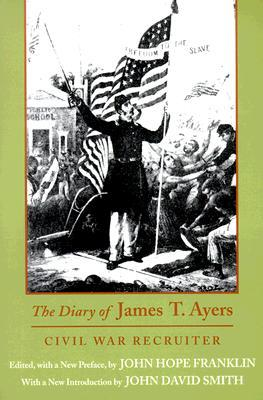 The Diary of James T. Ayers: Civil War Recruiter