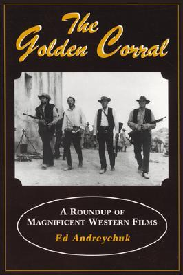 The Golden Corral: The Roundup of Magnificent Western Films