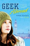 Geek Abroad by Piper Banks