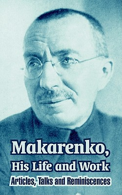 Makarenko, His Life and Work: Articles, Talks and Reminiscences