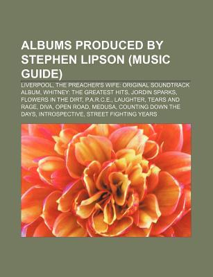 Albums Produced by Stephen Lipson (Music Guide): Liverpool, the Preacher's Wife: Original Soundtrack Album, Whitney: The Greatest Hits