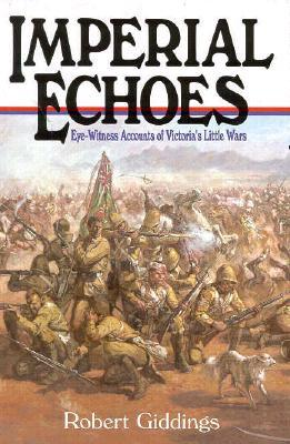 imperial-echoes-an-eyewitness-account-of-victoria-s-little-wars