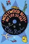 Hollywood Bliss - My Life So Far