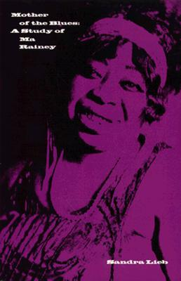 Mother of the Blues: A Study of Ma Rainey