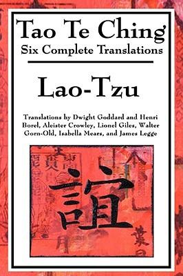 Tao Te Ching: Six Translations