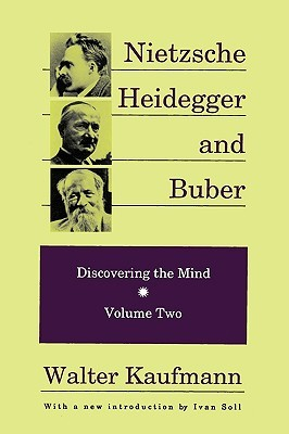 Nietzsche, Heidegger and Buber (Discovering the Mind 2):