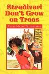 Stradivari Don't Grow on Trees (Pompom & Gitta Detectives, #1)