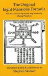 The Original Eight Mansions Formula: From The Classic Ch'ing Dynasty Feng Shui Text By Chang Ping Lin (Classics Of Feng Shui)