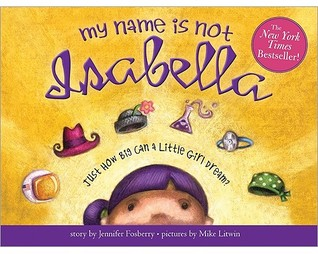 my-name-is-not-isabella-just-how-big-can-a-little-girl-dream