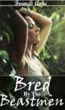 Bred by the Beastmen (Bred by the Beastmen #1)
