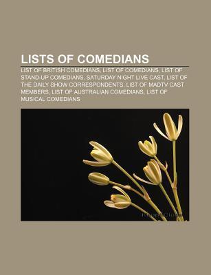 Lists of Comedians: List of British Comedians, List of Comedians, List of Stand-Up Comedians, Saturday Night Live Cast