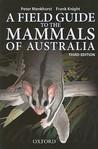 A Field Guide to Mammals of Australia